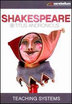 Teaching Systems: Shakespeare Module, Vol. 3 - Titus Andronicus