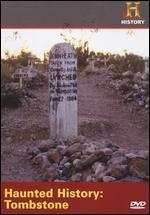 Haunted History: Haunted Tombstone