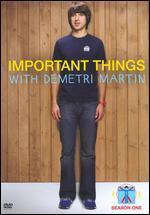 Important Things With Demetri Martin: Season 1