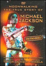 Moonwalking: The True Story of Michael Jackson -