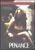 Penance [Unrated Director's Cut]