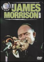 James Morrison: How to Play the Trumpet the James Morrison Way