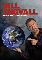 Bill Engvall: Aged and Confused - Dave Higby