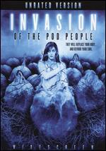 Invasion of the Pod People [Unrated]