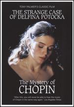 Mystery of Chopin: The Strange Case of Delphina Potocka - Tony Palmer