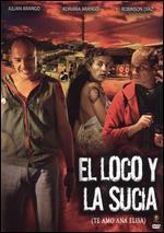 Loco Y La Sucia /