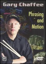 Gary Chaffee: Phrasing and Motion