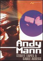 Andy Mann: Street Tapes & Cable Access