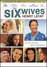 The Six Wives of Henry Lefay - Howard Michael Gould