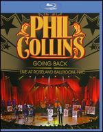 Phil Collins: Going Back - Live at Roseland Ballroom, NYC [Blu-ray]