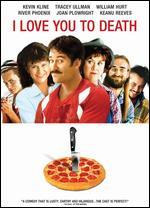 I Love You to Death [WS] - Lawrence Kasdan