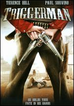 Triggerman - Giulio Base; Terence Hill