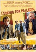 Looking for Palladin [Blu-Ray]