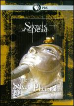 Secrets of the Dead: The Silver Pharaoh - Andy Webb