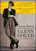 Genius Within: the Inner Life of Glenn Gould-Director's Cut