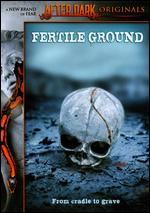 After Dark Originals: Fertile Ground - Adam Gierasch