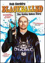 Blackballed: the Bobby Dukes Story (2006)