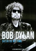 Bob Dylan: Gotta Do My Time