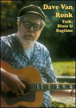 Dave Van Ronk: Folk, Blues & Ragtime