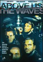 Above Us the Waves - Ralph Thomas