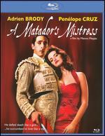 A Matado's Mistress [Blu-ray]