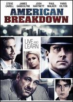 American Breakdown - David Brooks; Erik MacArthur; Gary Hawes; Jeremy Hall; Krystoff Pizykucki; M. Eastling; Paul Carafotes; Tyrone Finch