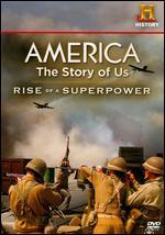 America: The Story of Us: Rise of a Superpower