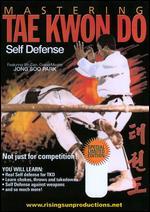 Mastering Tae Kwon Do: Self Defense -