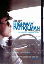 Alex Cox's Highway Patrolman (El Patrullero)