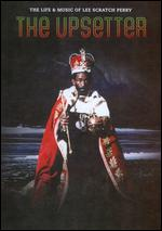 "The Upsetter: The Life & Music of Lee ""Scratch"" Perry - Adam Bhala Lough; Ethan Higbee"