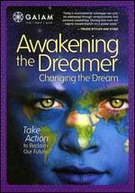 Awakening the Dreamer: Changing the Dream