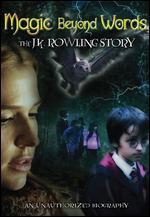 Magic Beyond Words: The J.K. Rowling Story - Paul A. Kaufman