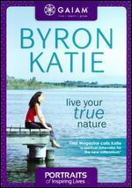 Portraits of Inspiring Lives: Byron Katie