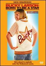 Bucky Larson: Born to Be a Star