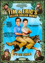 Tim & Eric's Billion Dollar Movie - Eric Wareheim; Tim Heidecker