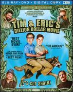 Tim & Eric's Billion Dollar Movie [2 Discs] [Blu-ray/DVD]