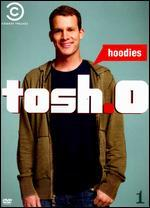 Tosh.0, Vol. 1: Hoodies