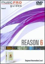 MusicPro Guides: Reason 6 - Beginner/Intermediate Level