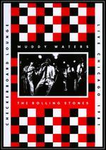 Muddy Waters and The Rolling Stones: Live at the Checkerboard Lounge