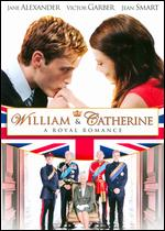 William and Catherine: A Royal Romance - Linda Yellen