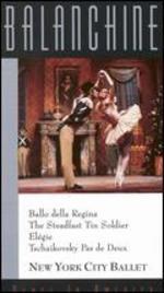 Balanchine: Dance in America - Ballo della Regina/Steadfast Tin Soldier/Elegie/Tschaikovsky