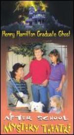Henry Hamilton: Graduate Ghost