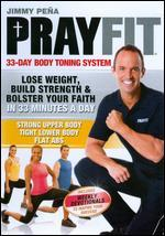 Jimmy Pe�a: Prayfit - 33-Day Body Toning System