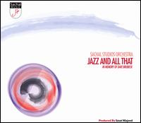 Jazz and All That: In Memory of Dave Brubeck - Sachal Studios Orchestra