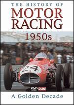 The History of Motor Racing: 1950's - A Golden Decade