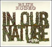 In Our Nature - Blue Rodeo