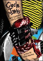 Circle Jerks: My Career as a Jerk