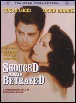 Seduced and Betrayed