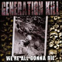 We're All Gonna Die - Generation Kill