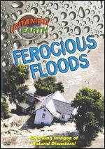 Untamed Earth: Ferocious Floods